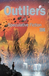 Outliers of Speculative Fiction 2016
